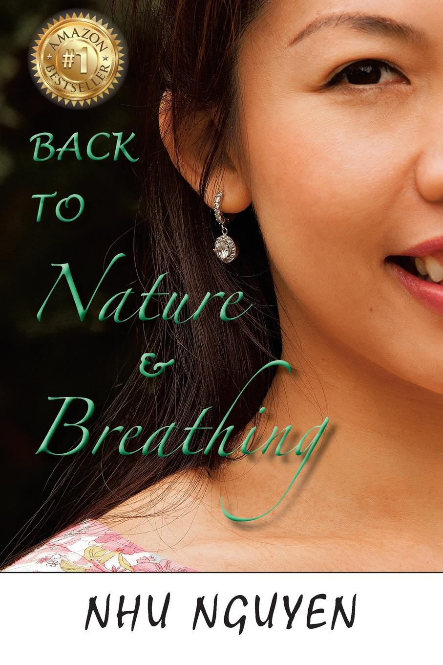 Nhu Nguyen Back to Nature . Breathing robert halliwell a way back to then