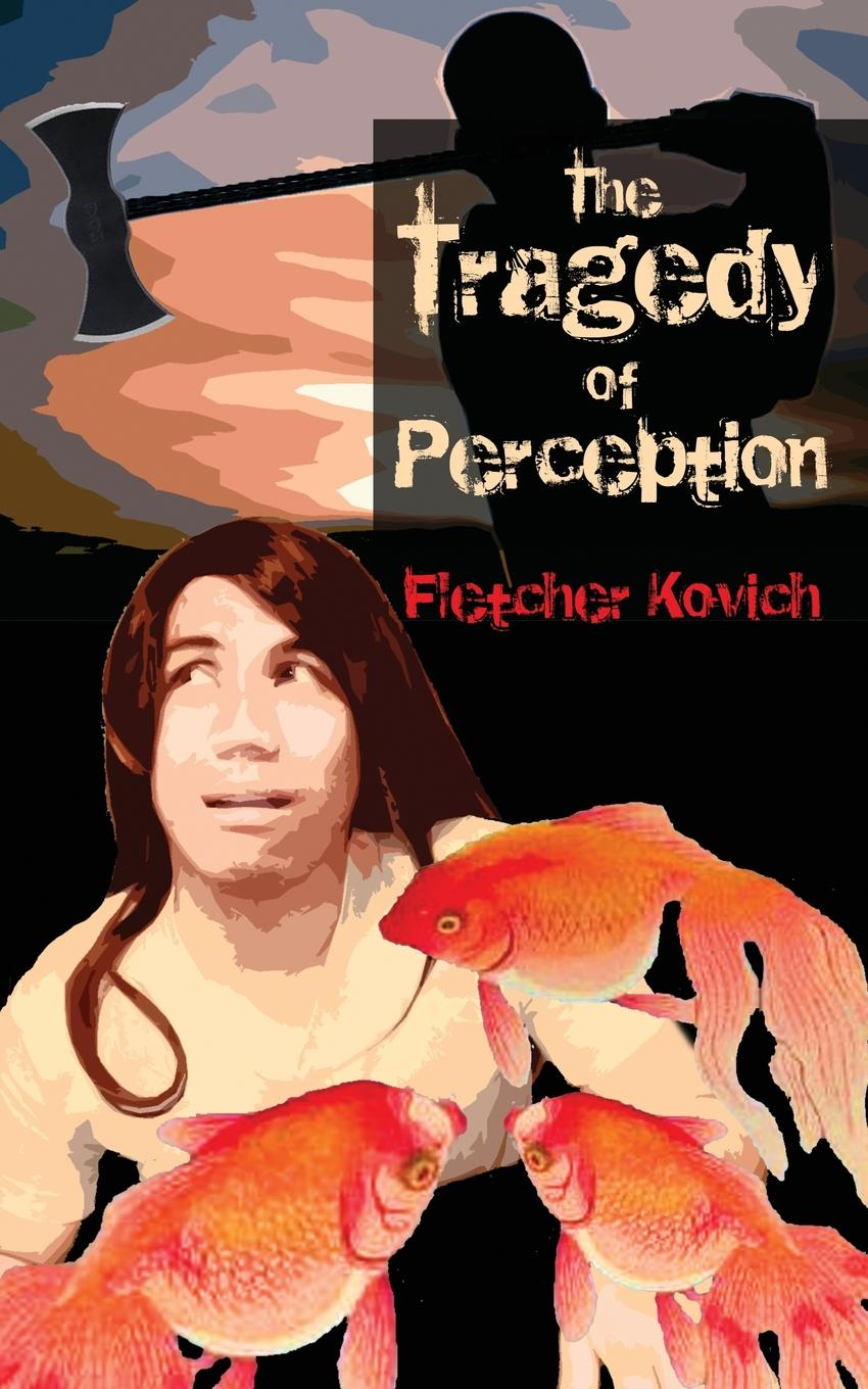 Fletcher Kovich The Tragedy of Perception. A comic allegory about communication problems leah dennison do i look funny in this an investigation into the perception and representation of female comedians on the stand up circuit and their audiences