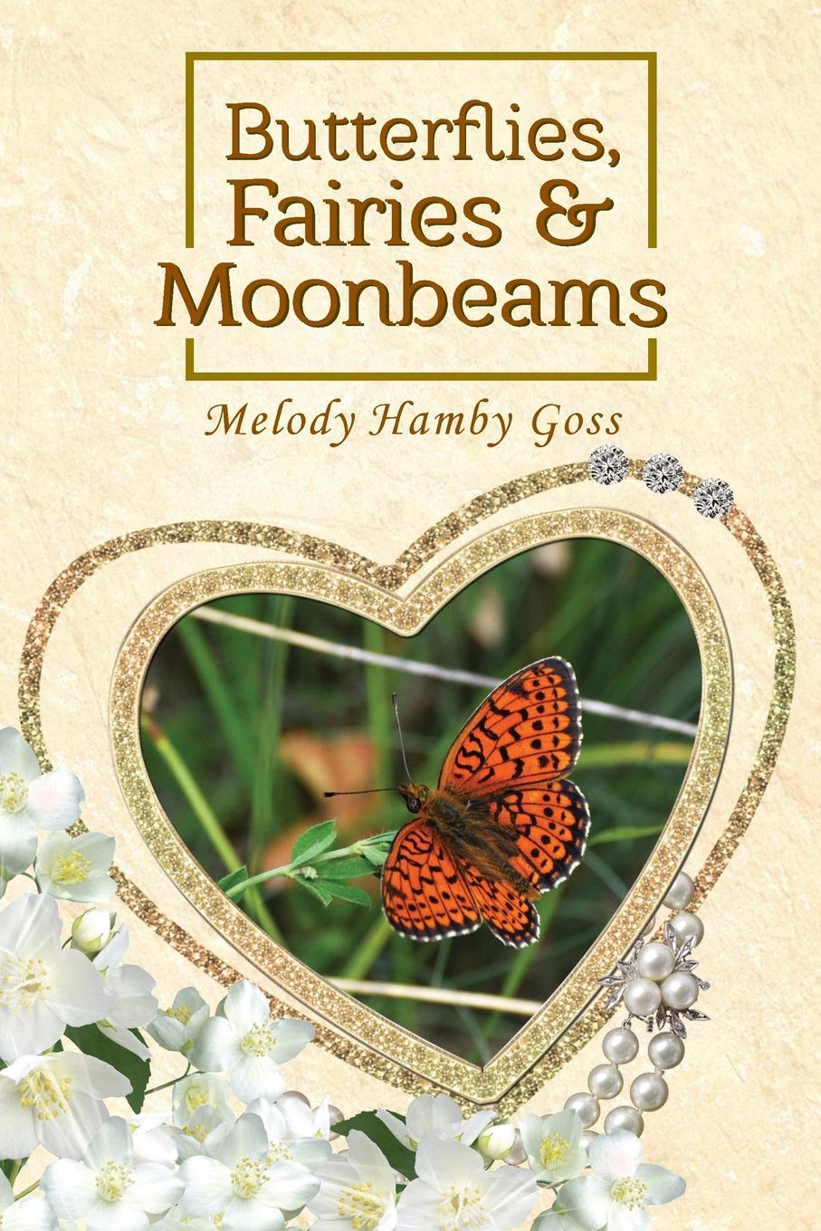 Melody Hamby Goss Butterflies, Fairies and Moonbeams eucharist and living earth
