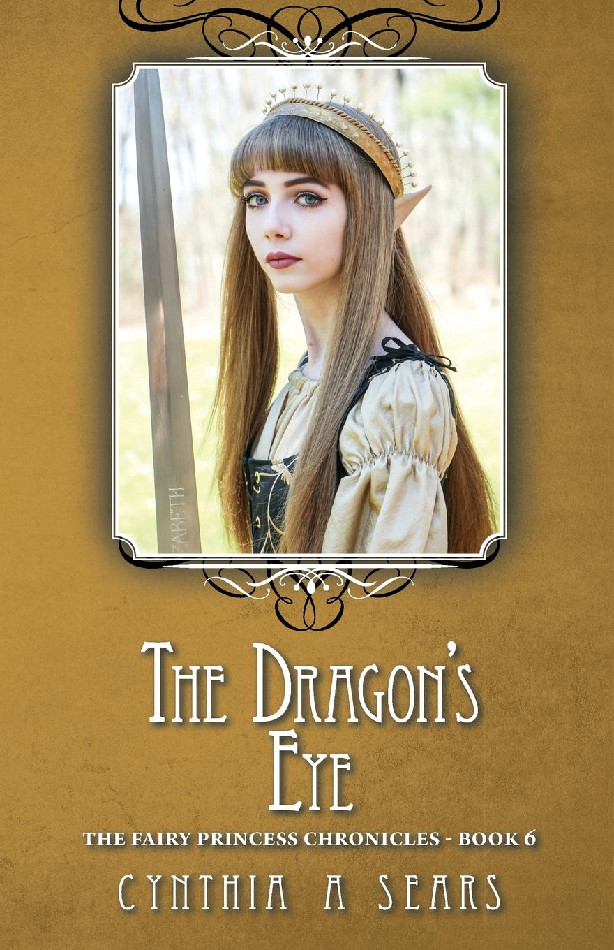 Cynthia A Sears The Dragon.s Eye. The Fairy Princess Chronicles - Book 6 1 8bjd doll big eye dragon free eye to choose eye color