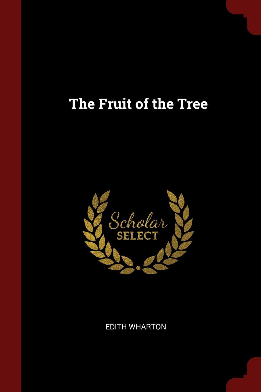 Edith Wharton The Fruit of the Tree