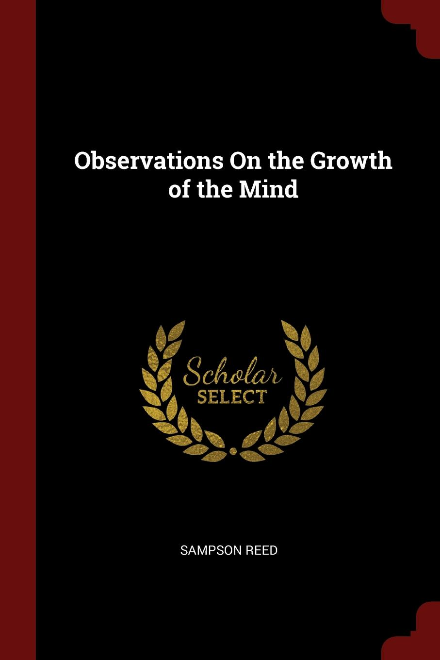 Sampson Reed Observations On the Growth of the Mind sampson reed observations on the growth of the mind