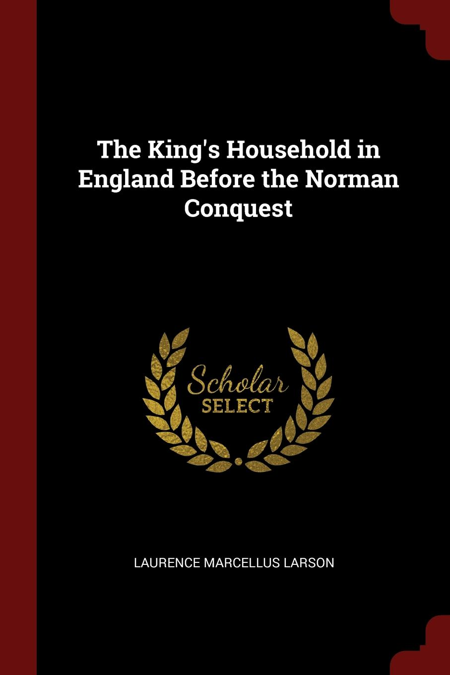 The King.s Household in England Before the Norman Conquest