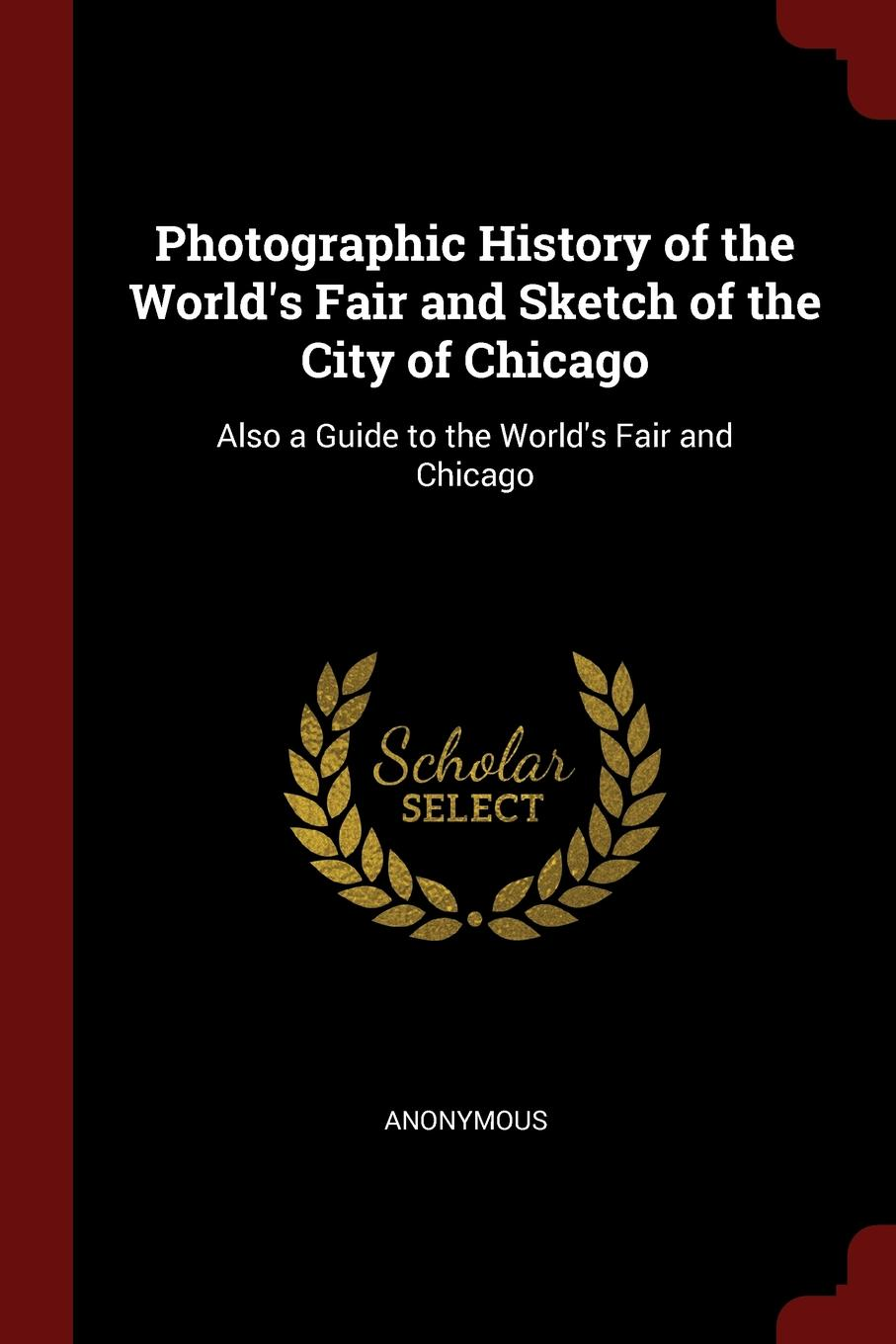 M. l'abbé Trochon Photographic History of the World.s Fair and Sketch of the City of Chicago. Also a Guide to the World.s Fair and Chicago