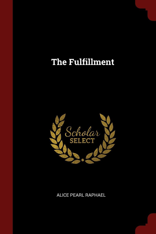 Alice Pearl Raphael The Fulfillment