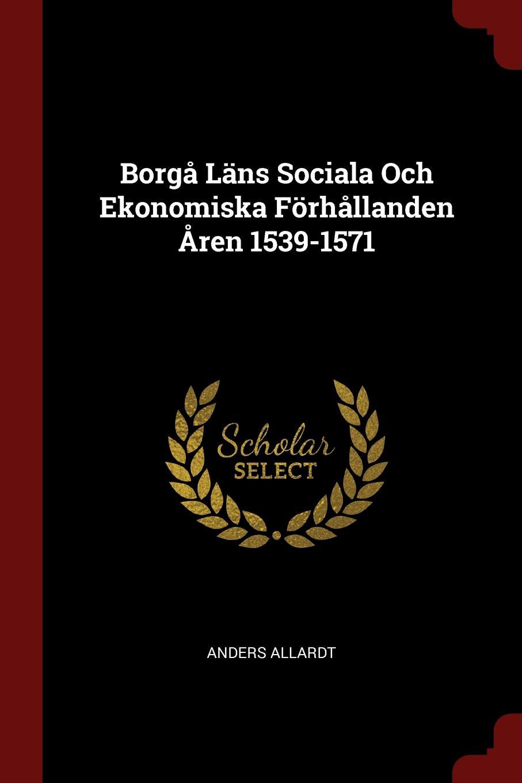 Anders Allardt Borga Lans Sociala Och Ekonomiska Forhallanden Aren 1539-1571