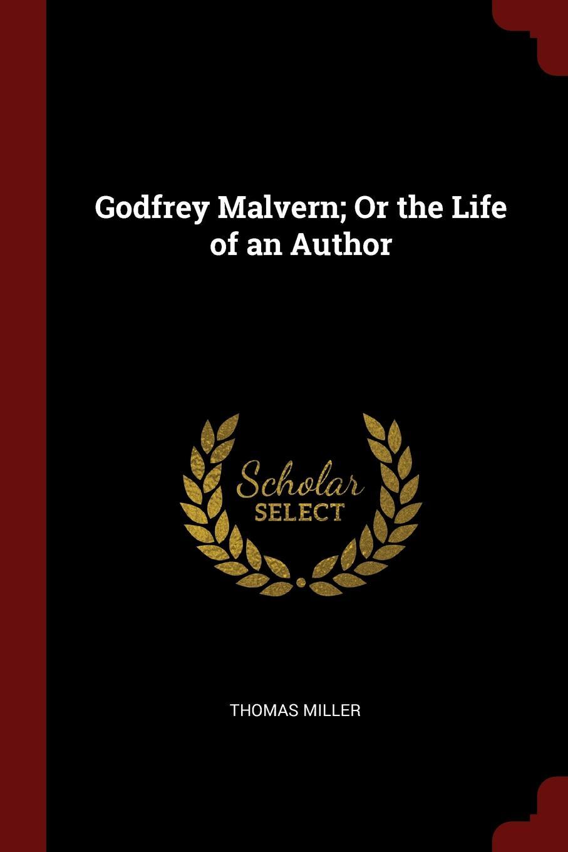 Thomas Miller Godfrey Malvern; Or the Life of an Author кеды malvern malvern ma121amtrg27
