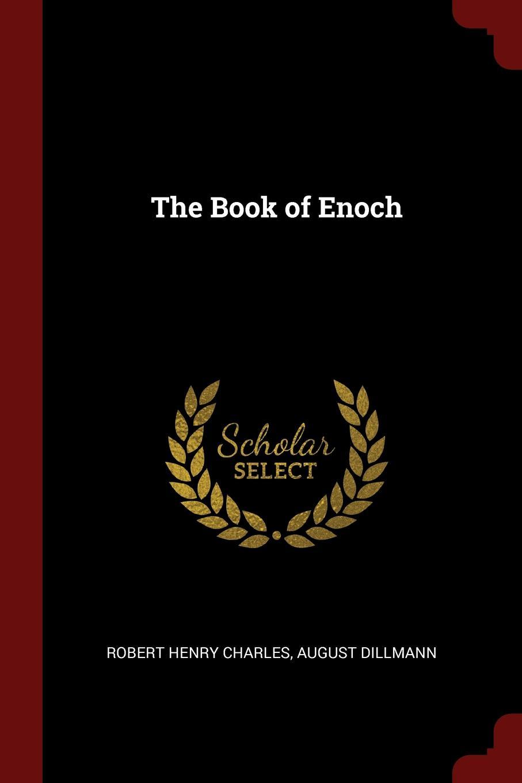 Robert Henry Charles, August Dillmann The Book of Enoch