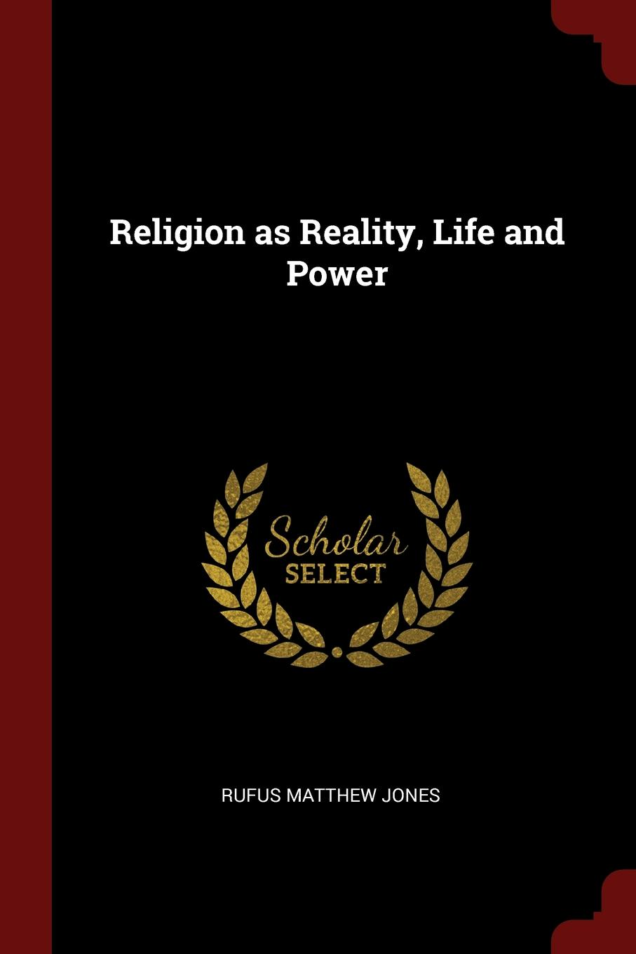 Religion as Reality, Life and Power