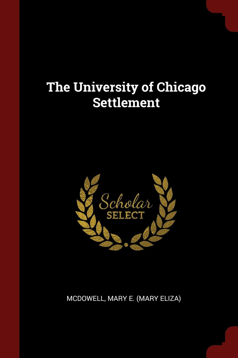 The University of Chicago Settlement
