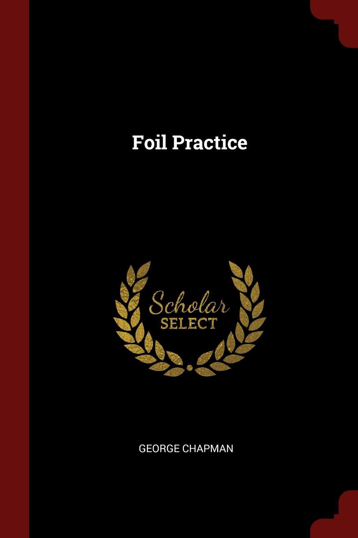 Foil Practice. George Chapman