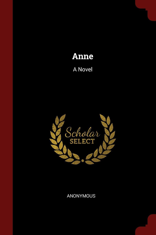 Anne. A Novel. M. l`abb? Trochon