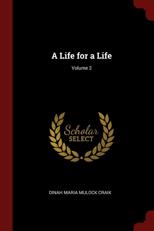 A Life for a Life; Volume 2. Dinah Maria Mulock Craik