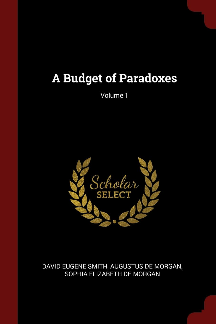 A Budget of Paradoxes; Volume 1