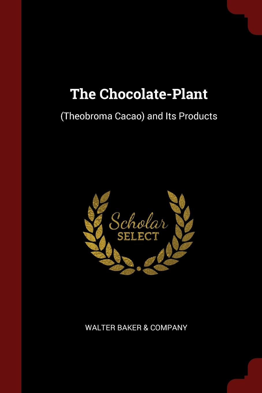 The Chocolate-Plant. (Theobroma Cacao) and Its Products