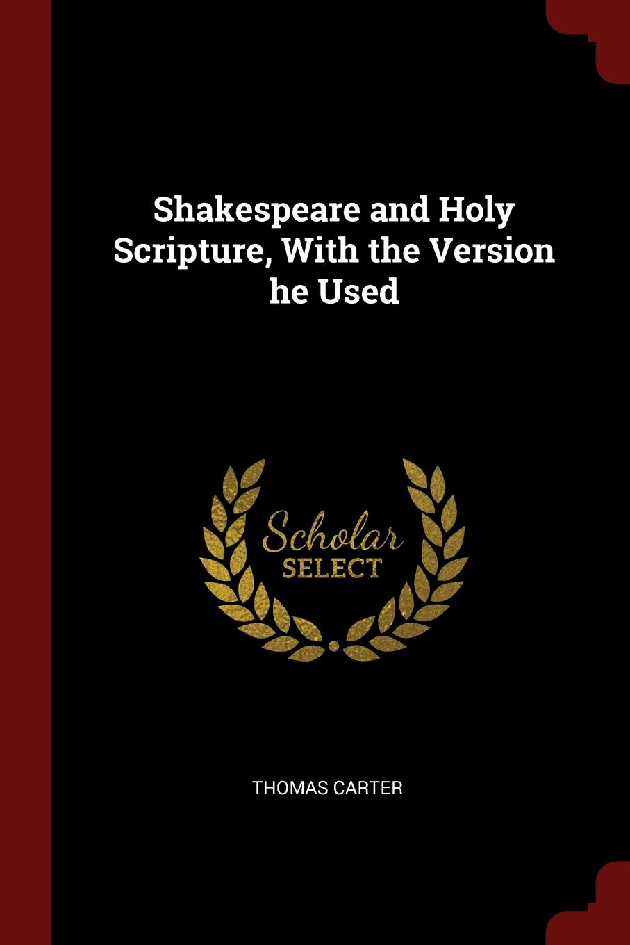 Shakespeare and Holy Scripture, With the Version he Used