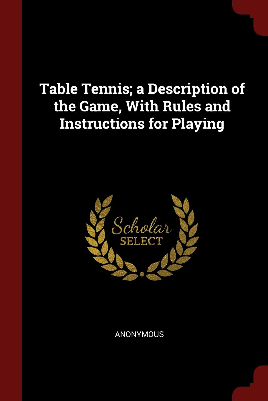Table Tennis; a Description of the Game, With Rules and Instructions for Playing