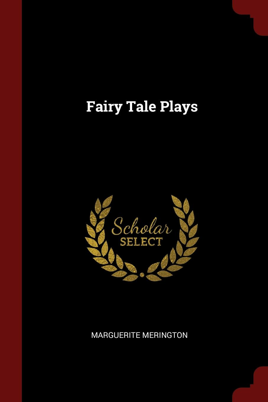 Marguerite Merington Fairy Tale Plays