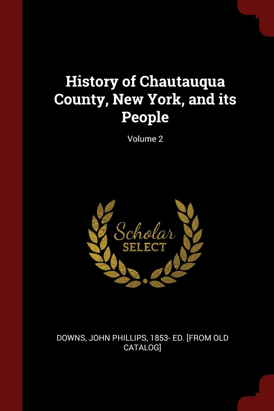 History of Chautauqua County, New York, and its People; Volume 2