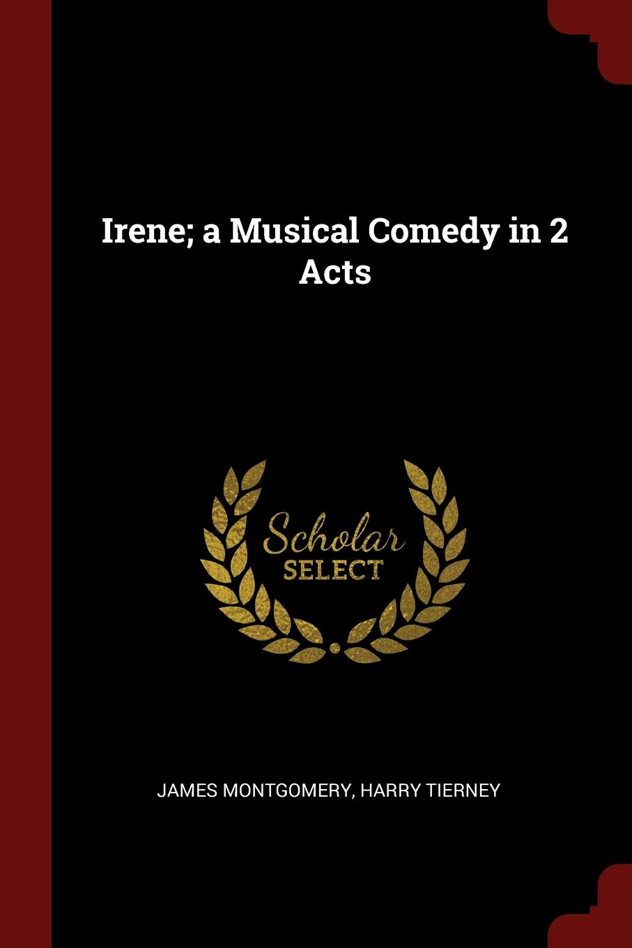 Irene; a Musical Comedy in 2 Acts
