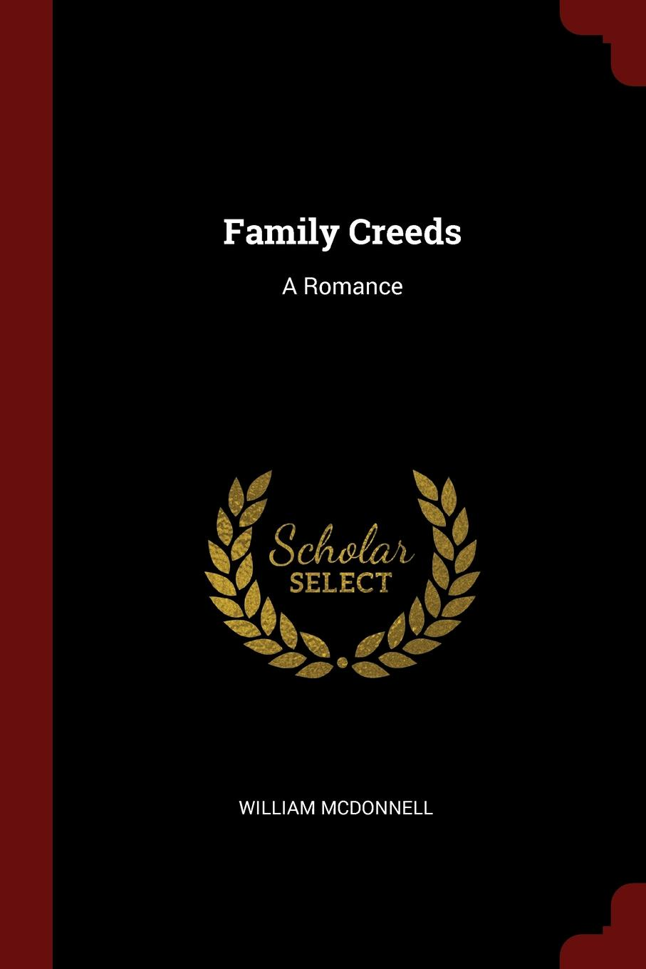 William McDonnell Family Creeds. A Romance