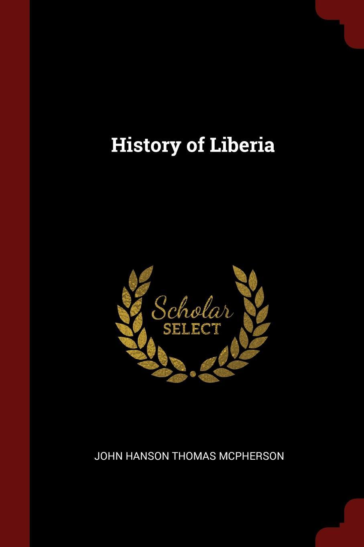 John Hanson Thomas McPherson History of Liberia jd mcpherson jd mcpherson let the good times roll