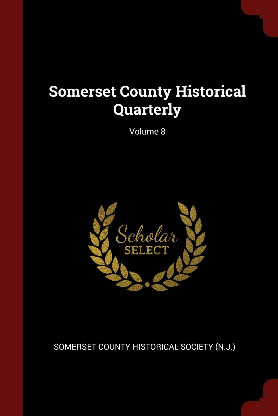Somerset County Historical Quarterly; Volume 8