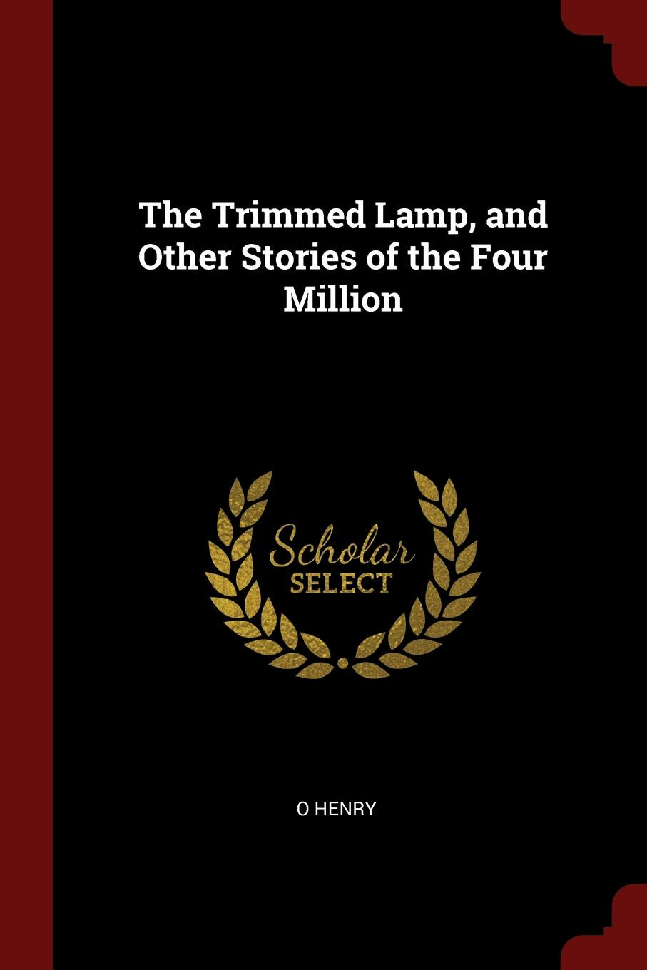 цены на O Henry The Trimmed Lamp, and Other Stories of the Four Million  в интернет-магазинах