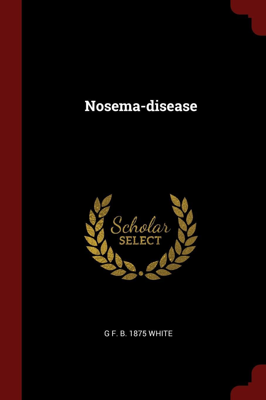 G F. b. 1875 White Nosema-disease