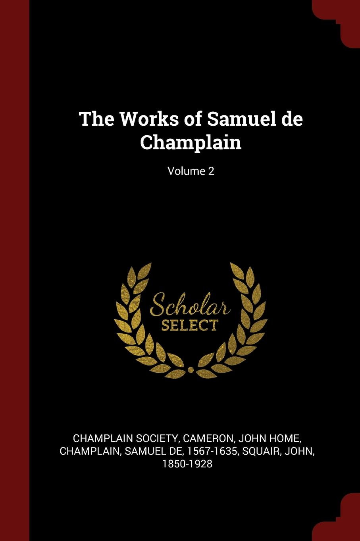 The Works of Samuel de Champlain; Volume 2