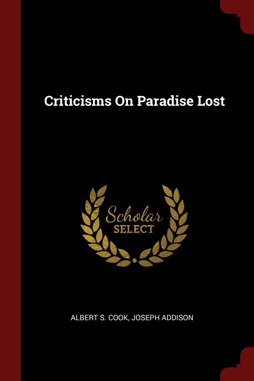 Albert S. Cook, Joseph Addison Criticisms On Paradise Lost