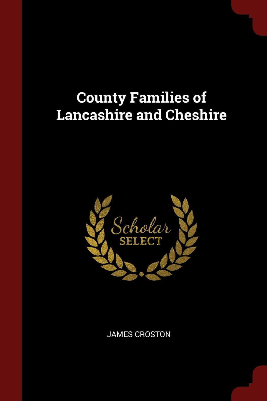 James Croston County Families of Lancashire and Cheshire