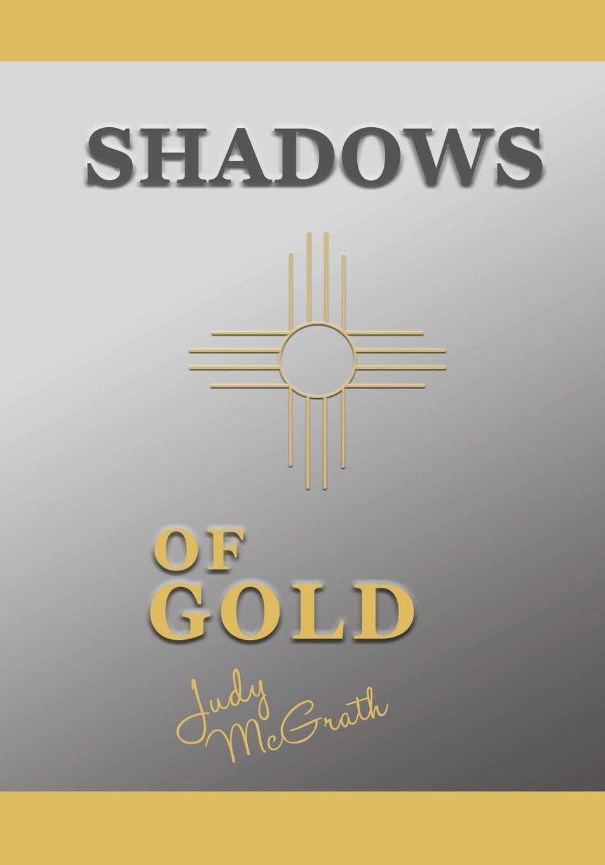Judy McGrath Shadows of Gold janna karagozina mars the beginning oftheway
