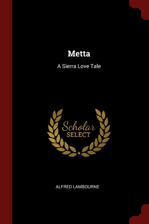 Metta. A Sierra Love Tale