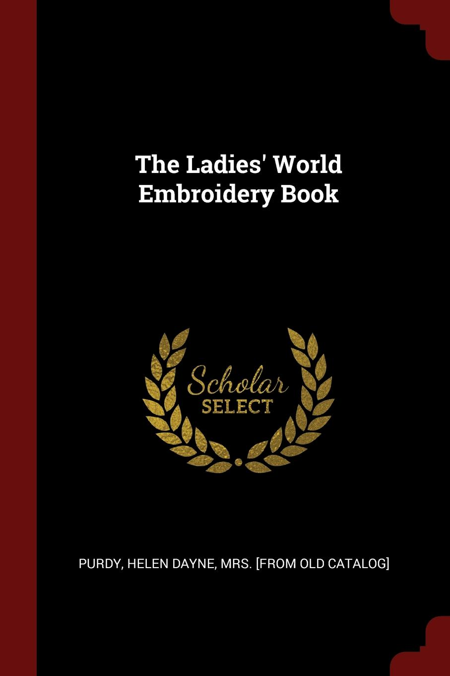 The Ladies. World Embroidery Book