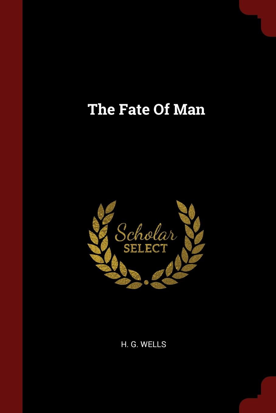 H G. Wells The Fate Of Man