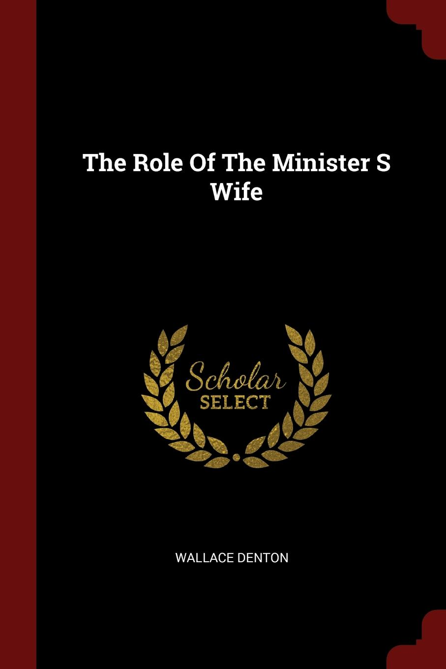 Wallace Denton The Role Of The Minister S Wife