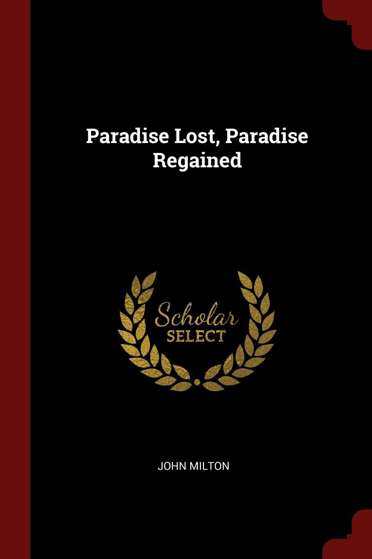 John Milton Paradise Lost, Paradise Regained