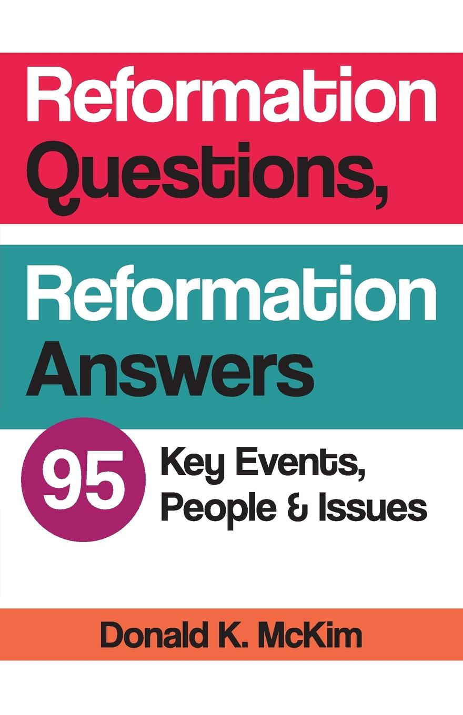 Donald K. McKim Reformation Questions, Reformation Answers c dixon scott contesting the reformation