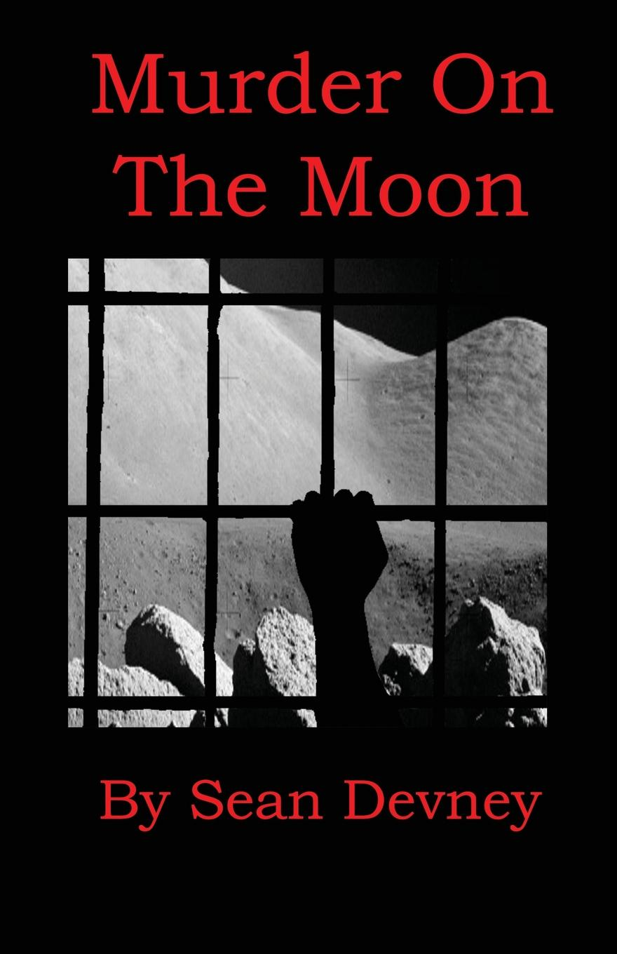 Sean Devney Murder On The Moon of a fire on the moon