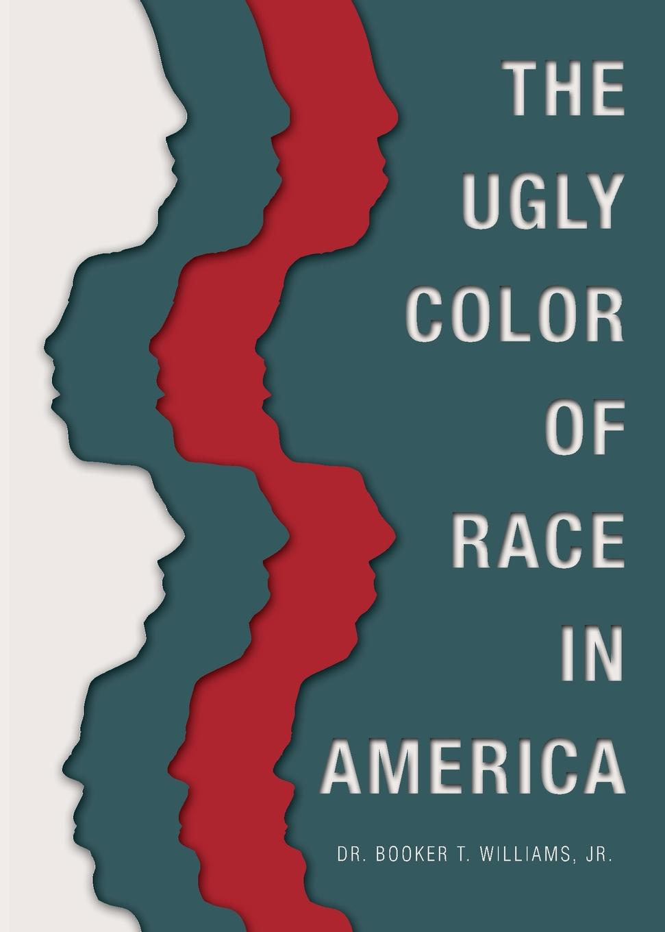 Booker T. Williams The Ugly Color of Race in America t l williams the last caliph