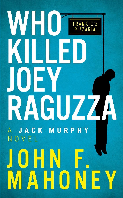 Фото - John F Mahoney, Jack Murphy Who Killed Joey Raguzza. A Jack Murphy Novel боди детский luvable friends 60325 f бирюзовый р 55 61