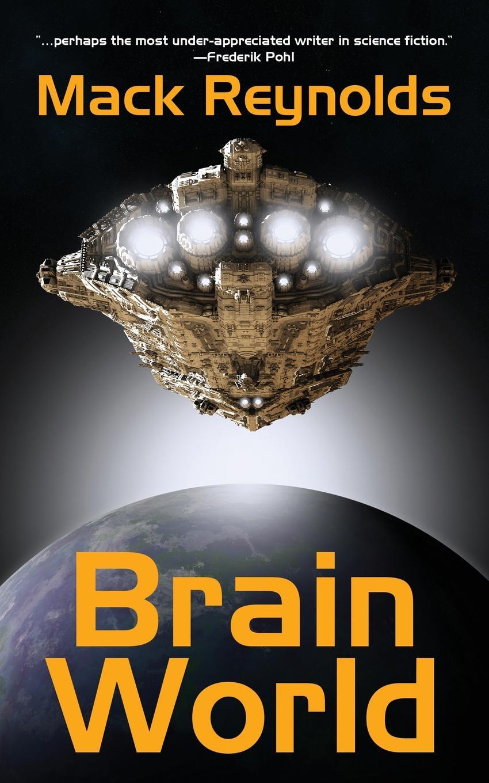 Mack Reynolds Brain World