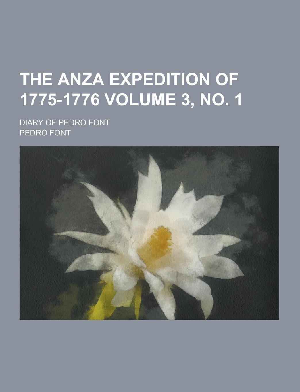 Pedro Font The Anza Expedition of 1775-1776; Diary of Pedro Font Volume 3, No. 1 reik queretaro