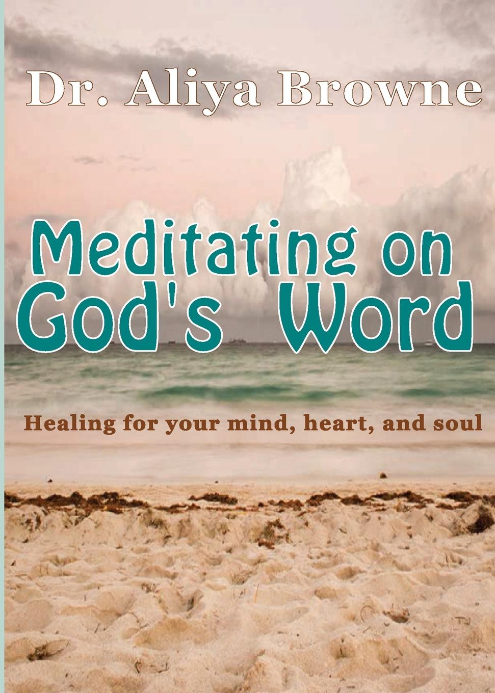 Aliya Browne Meditating on God.s Word mykell kendall god s 100 positive word and truth