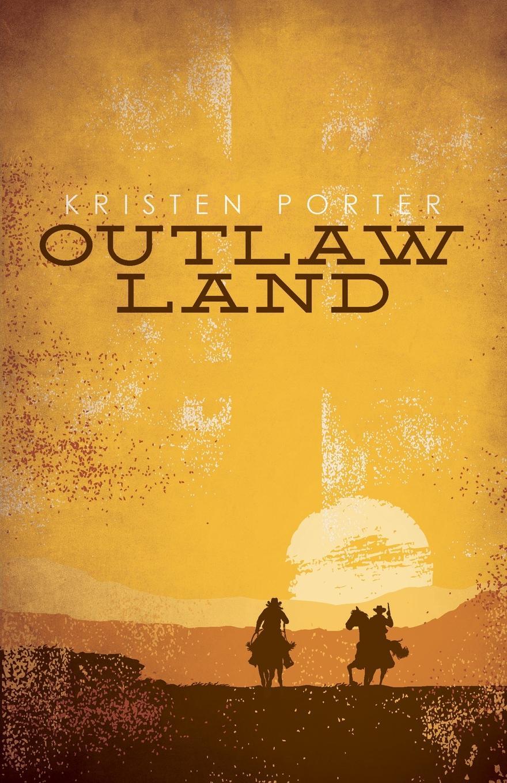Kristen Porter Outlaw Land elisabeth hobbes the saxon outlaw s revenge