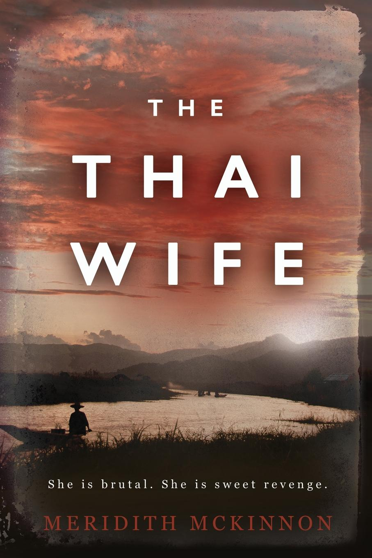 Meridith McKinnon The Thai Wife lek