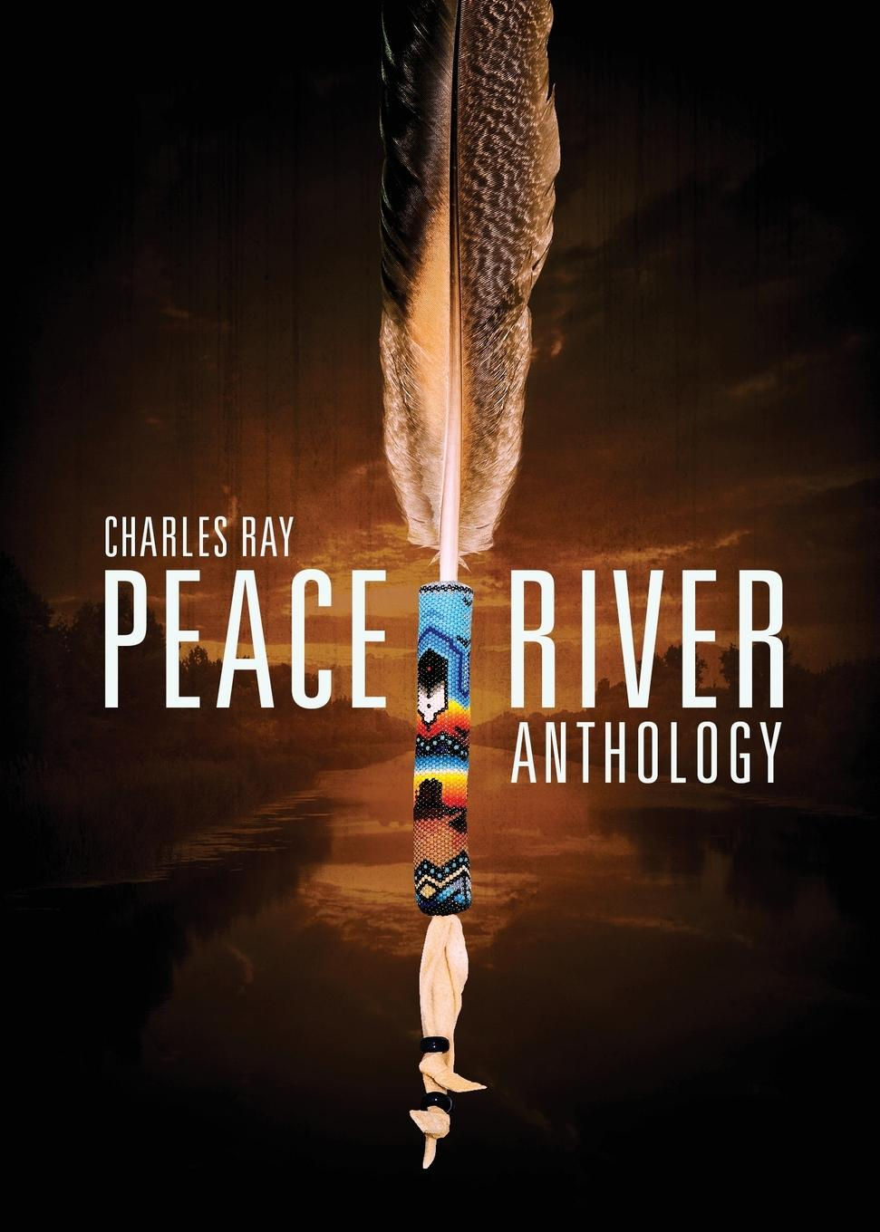 Charles Ray Peace River Anthology an interpretive analysis of selected peace activists