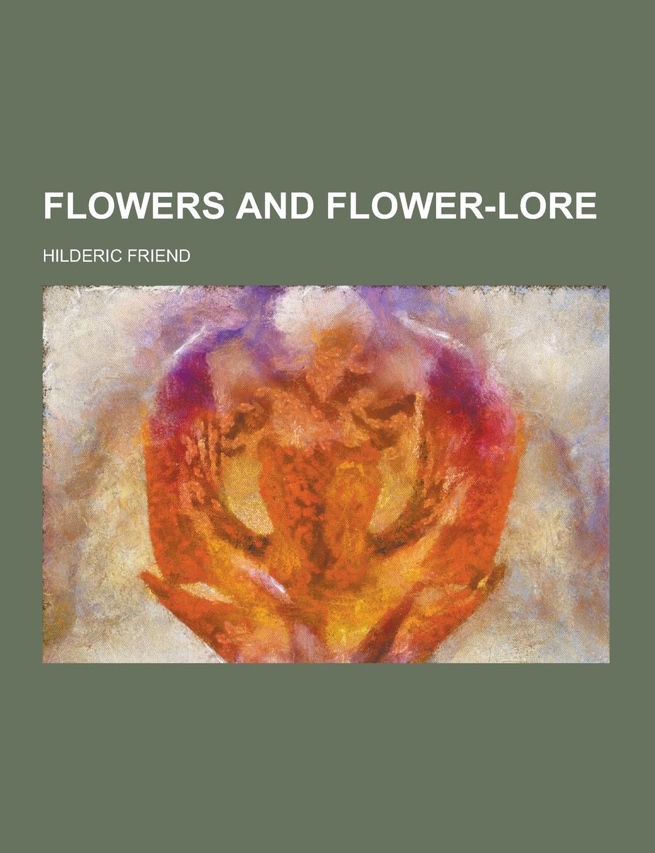 Hilderic Friend Flowers and Flower-Lore недорго, оригинальная цена
