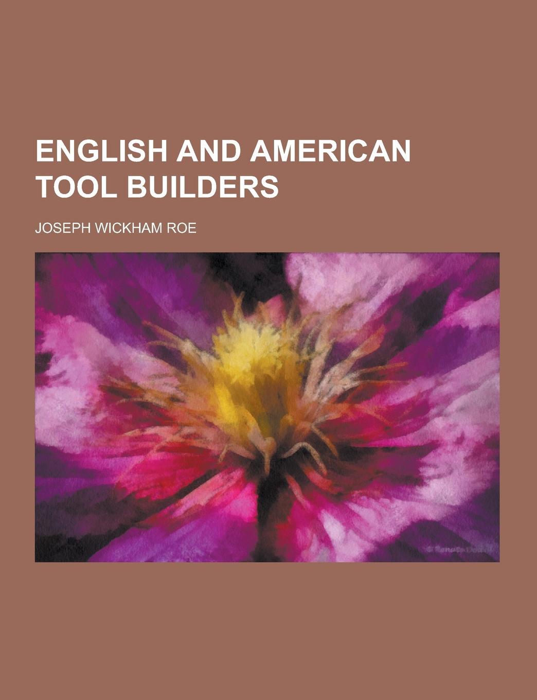 Joseph Wickham Roe English and American tool builders